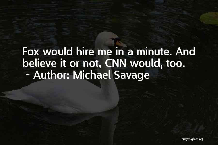 Michael Savage Quotes 1147251