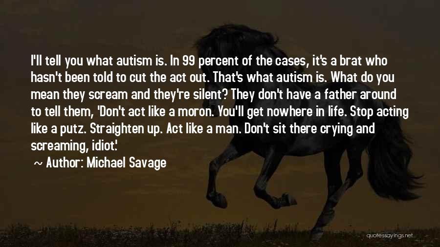 Michael Savage Quotes 1162179