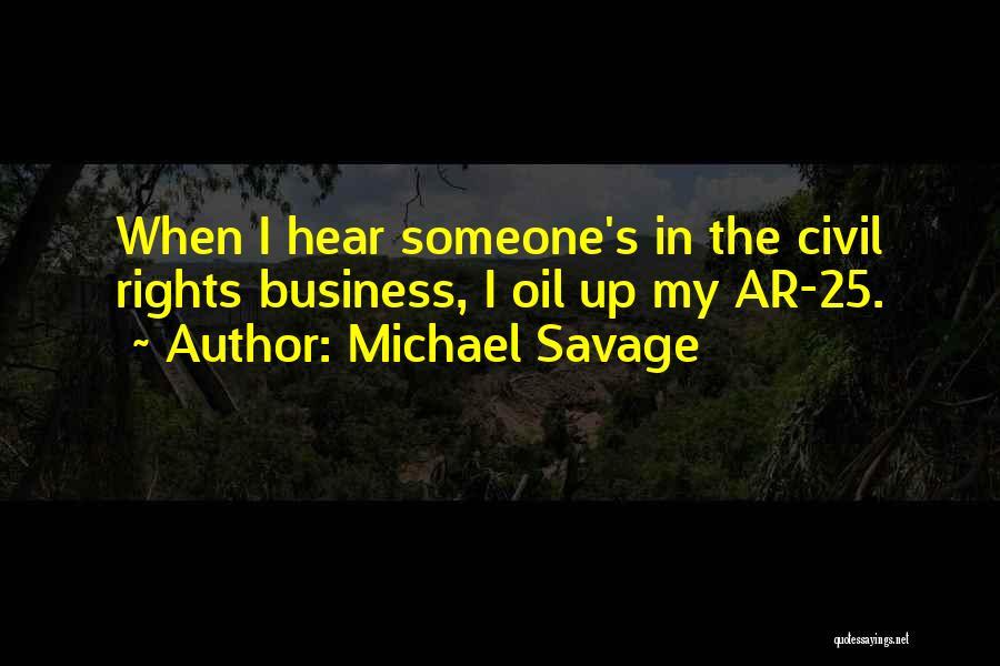 Michael Savage Quotes 1163594
