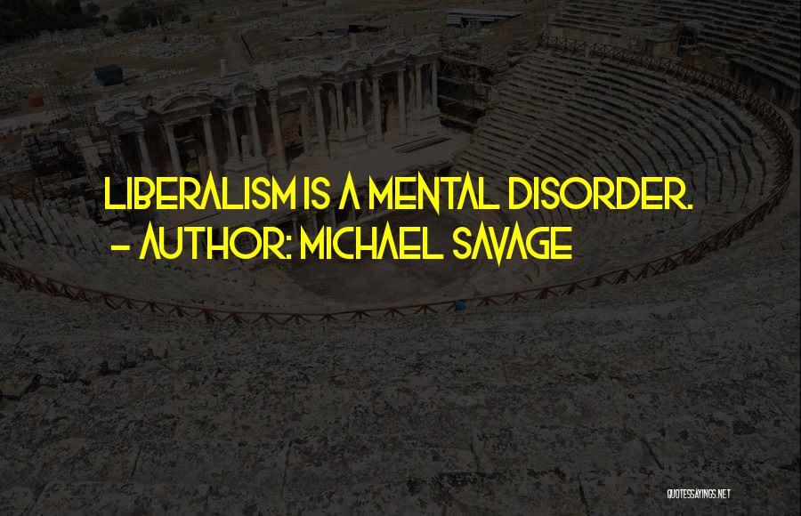 Michael Savage Quotes 1222232