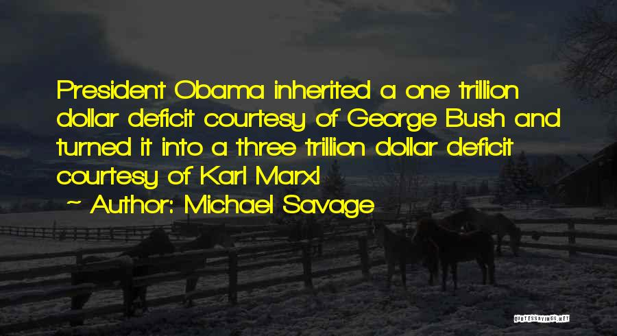 Michael Savage Quotes 1308330