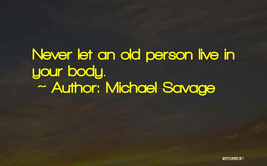 Michael Savage Quotes 579972
