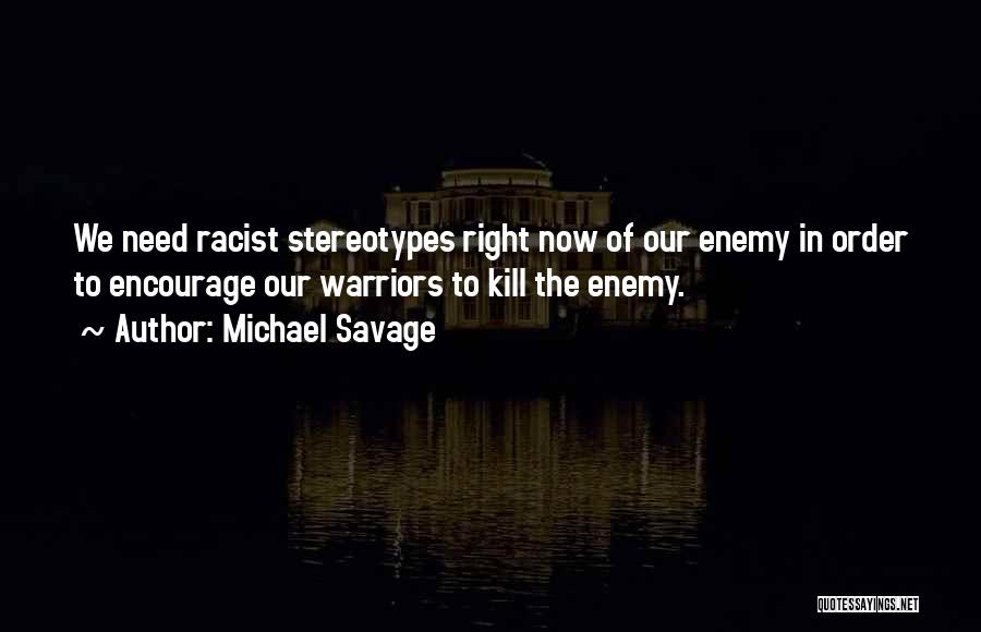 Michael Savage Quotes 778663