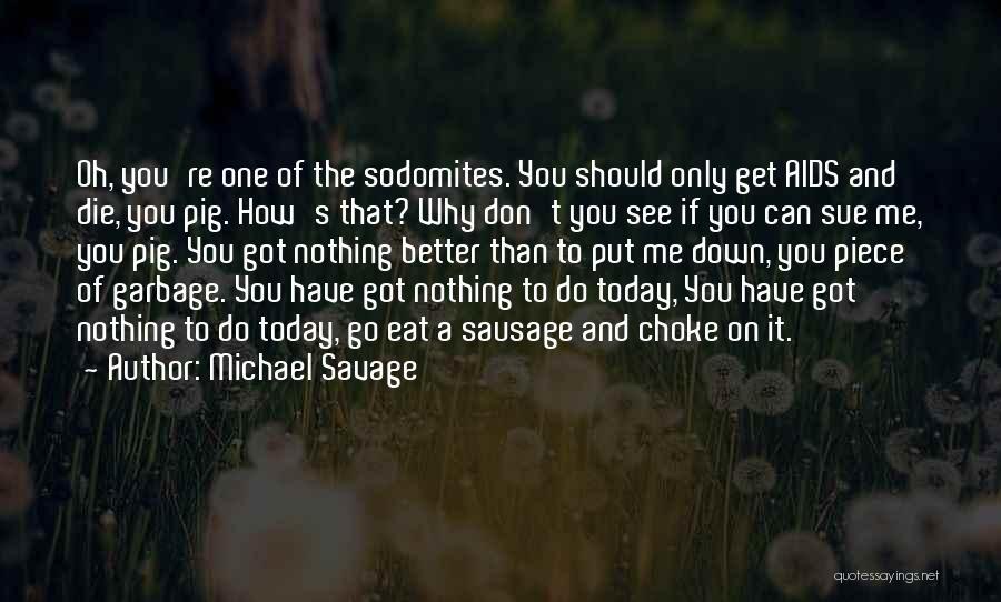 Michael Savage Quotes 931621
