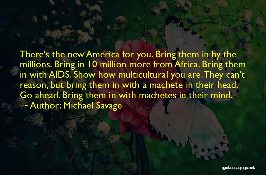 Michael Savage Quotes 980064