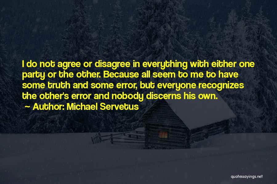 Michael Servetus Quotes 1330290