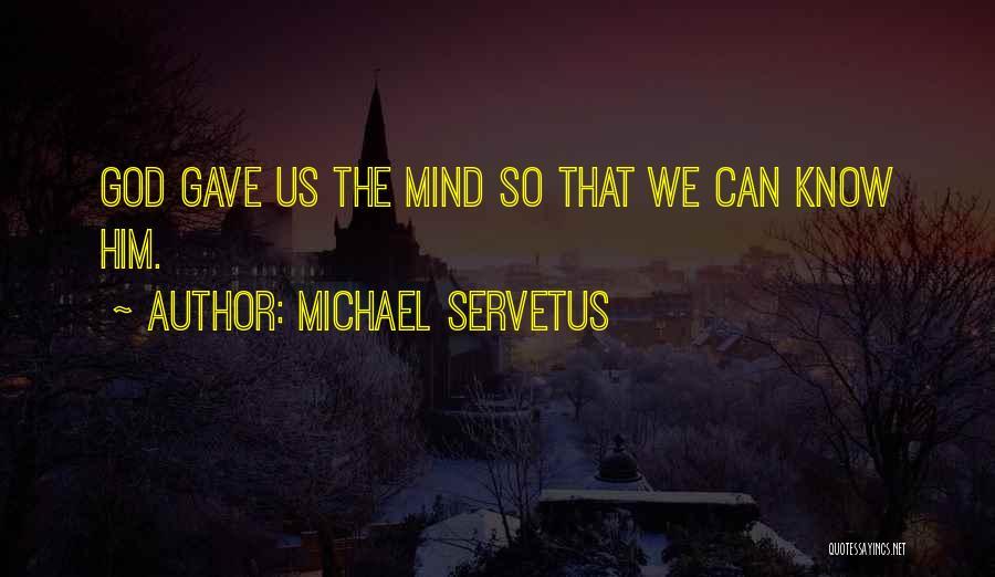 Michael Servetus Quotes 1381354