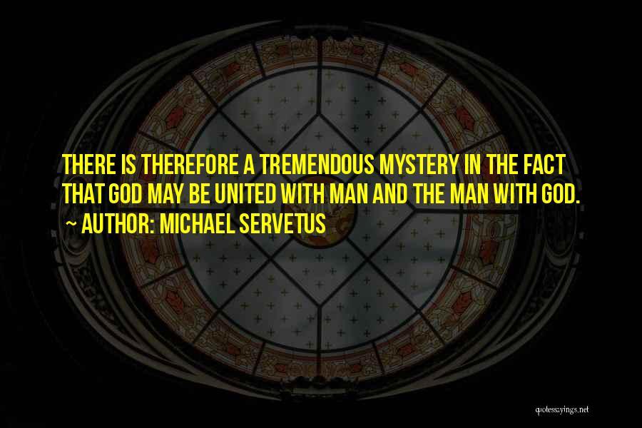 Michael Servetus Quotes 157752