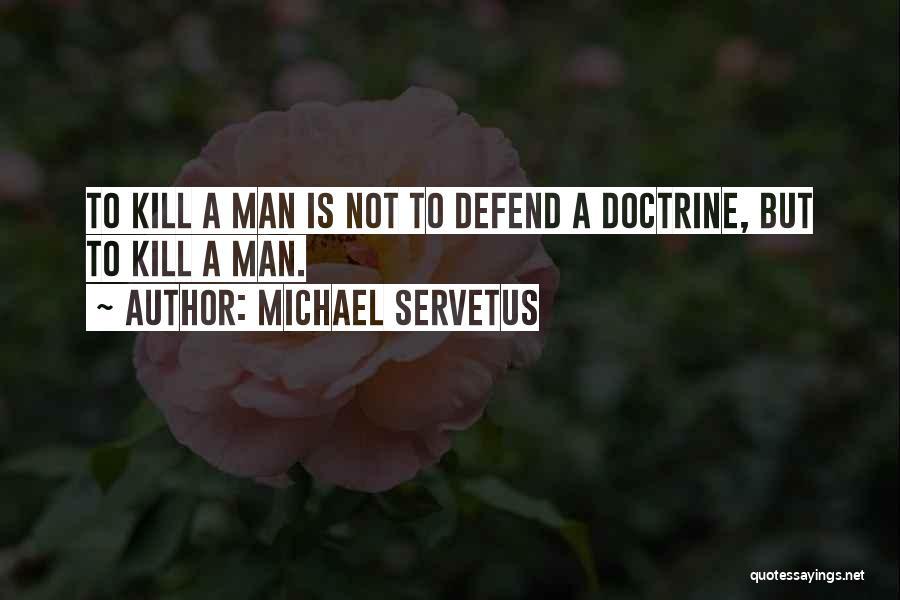 Michael Servetus Quotes 1656581