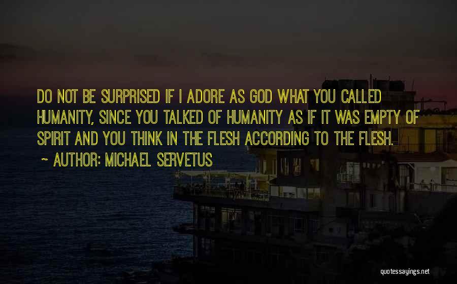 Michael Servetus Quotes 1761568