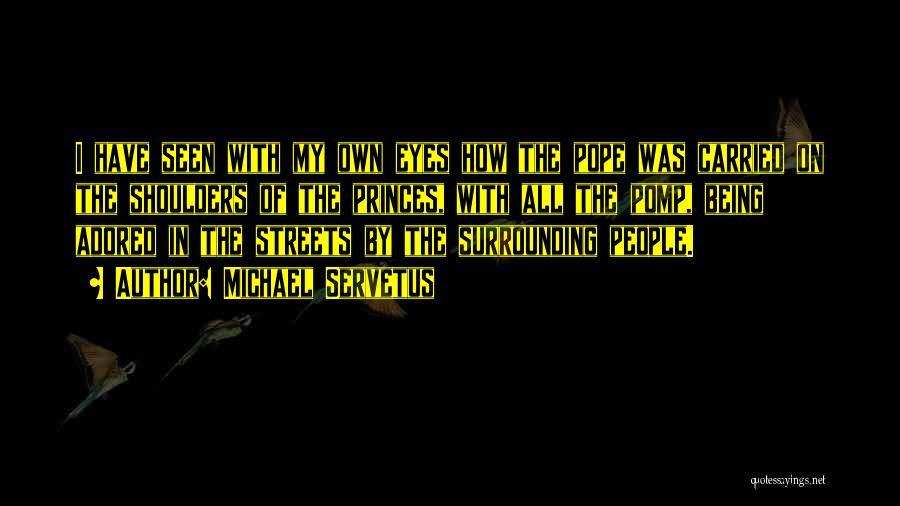 Michael Servetus Quotes 423846