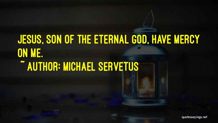 Michael Servetus Quotes 546450