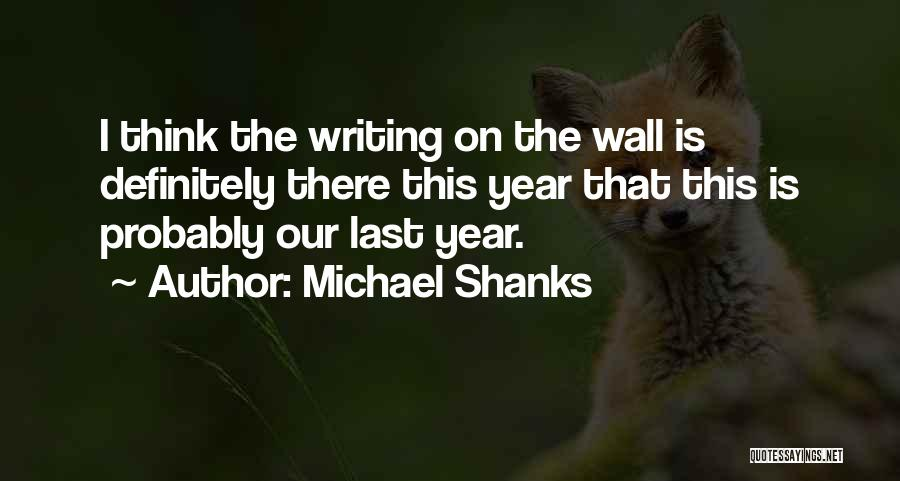 Michael Shanks Quotes 1273231