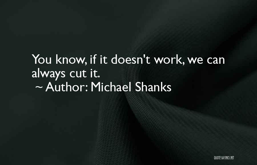 Michael Shanks Quotes 143871