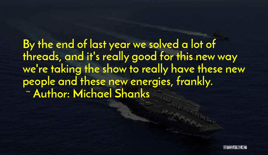 Michael Shanks Quotes 1545650