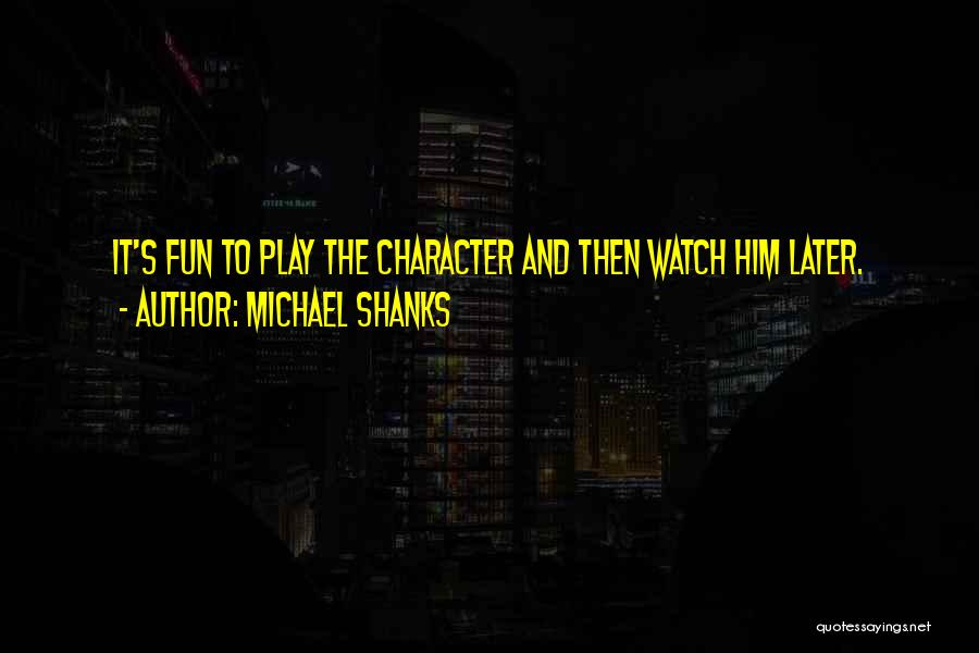 Michael Shanks Quotes 1616452
