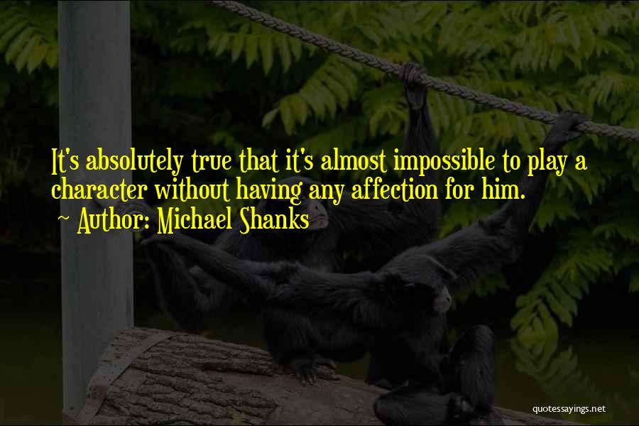 Michael Shanks Quotes 190514