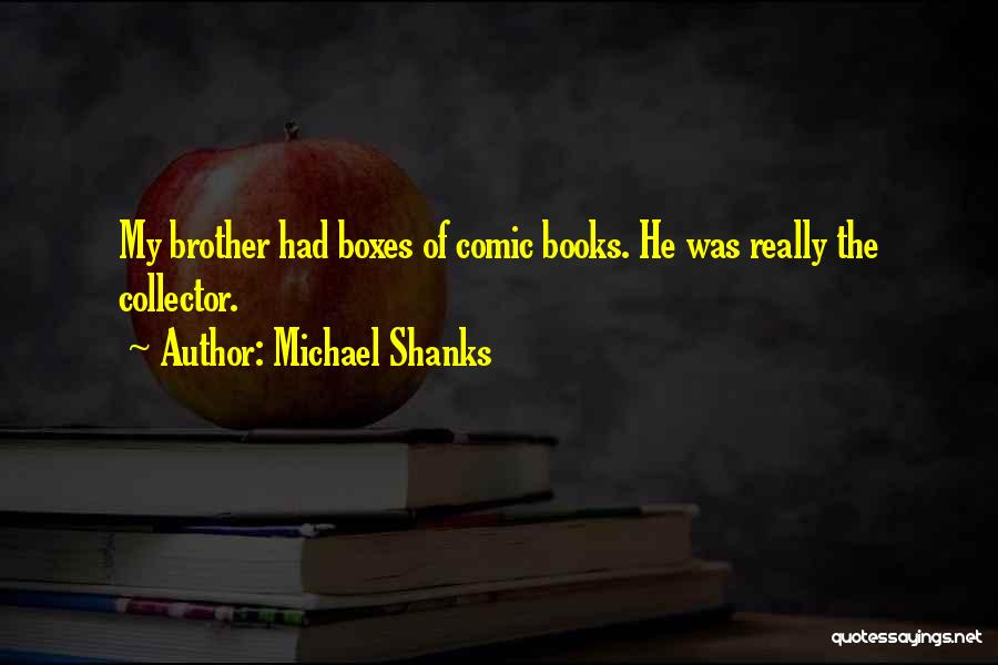 Michael Shanks Quotes 2164784