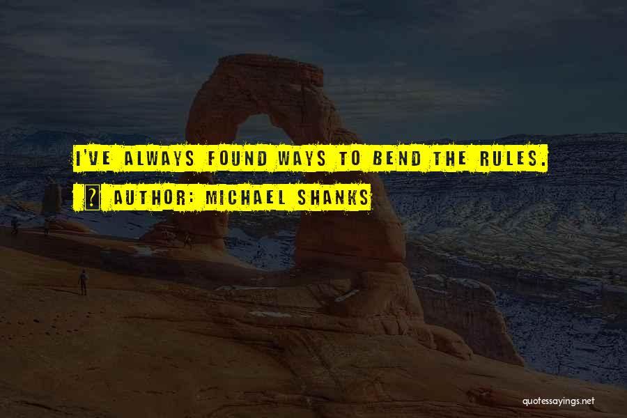 Michael Shanks Quotes 351682