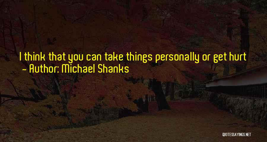 Michael Shanks Quotes 759614