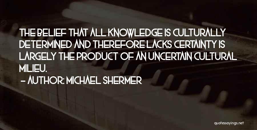 Michael Shermer Quotes 1432800