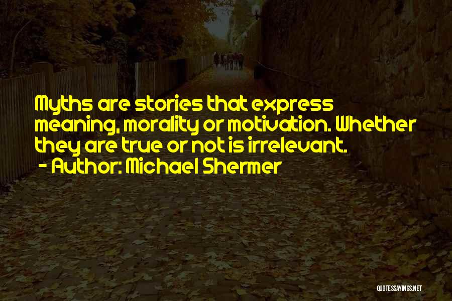 Michael Shermer Quotes 475109