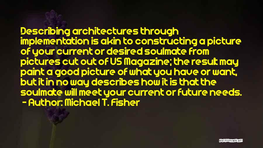 Michael T. Fisher Quotes 2184566