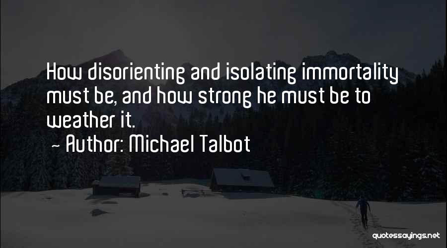 Michael Talbot Quotes 1547972