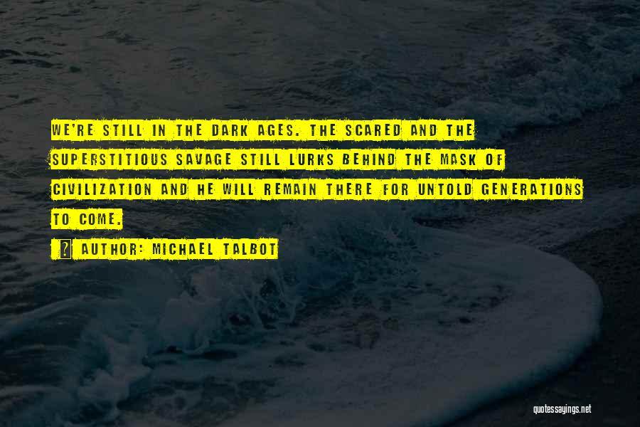 Michael Talbot Quotes 1799835
