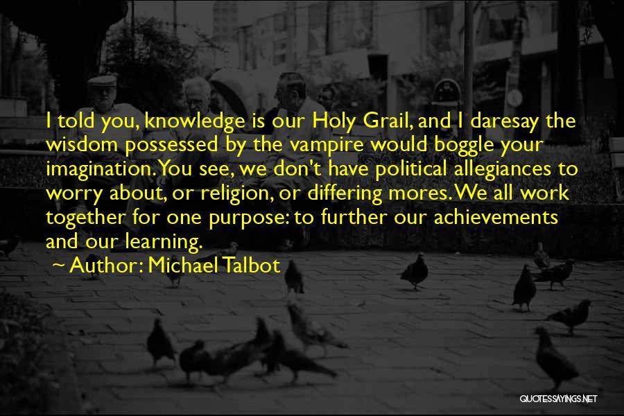 Michael Talbot Quotes 2007385