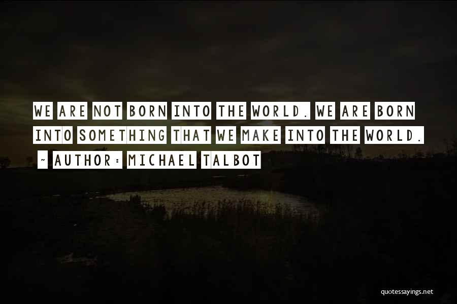 Michael Talbot Quotes 2144816
