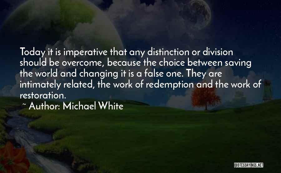 Michael White Quotes 1131638