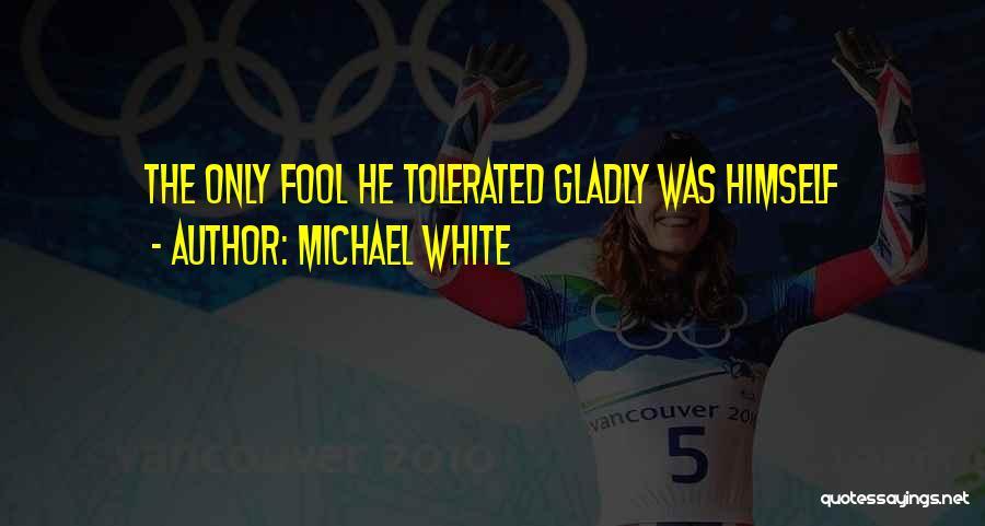 Michael White Quotes 2031205