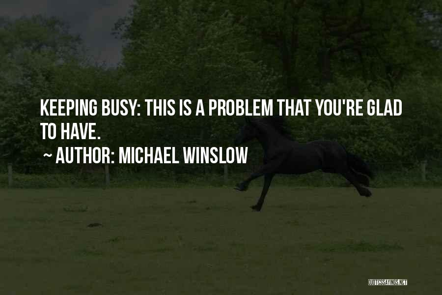 Michael Winslow Quotes 1277050
