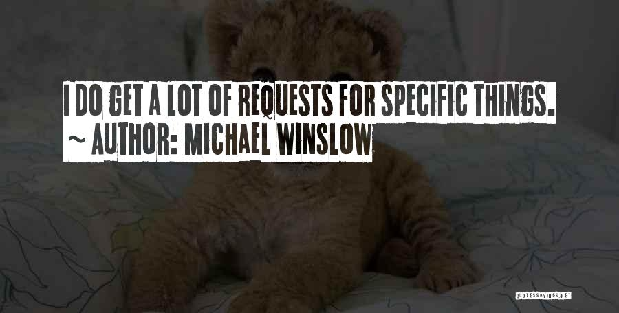 Michael Winslow Quotes 624394