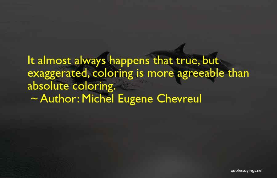 Michel Eugene Chevreul Quotes 806761