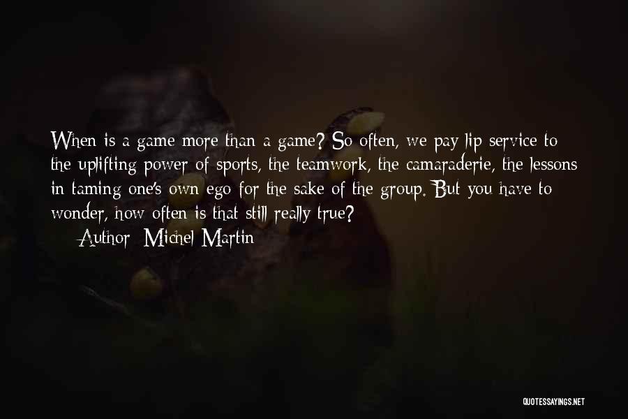 Michel Martin Quotes 1675384