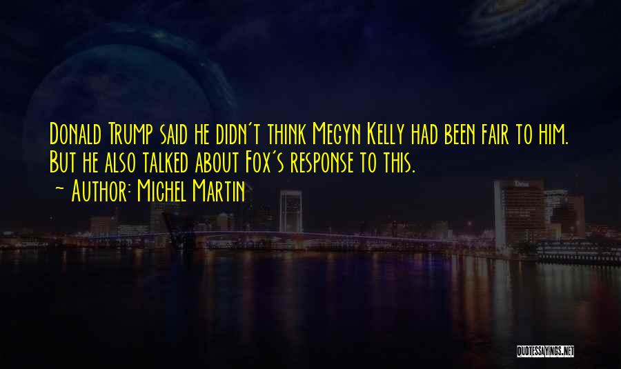 Michel Martin Quotes 934331