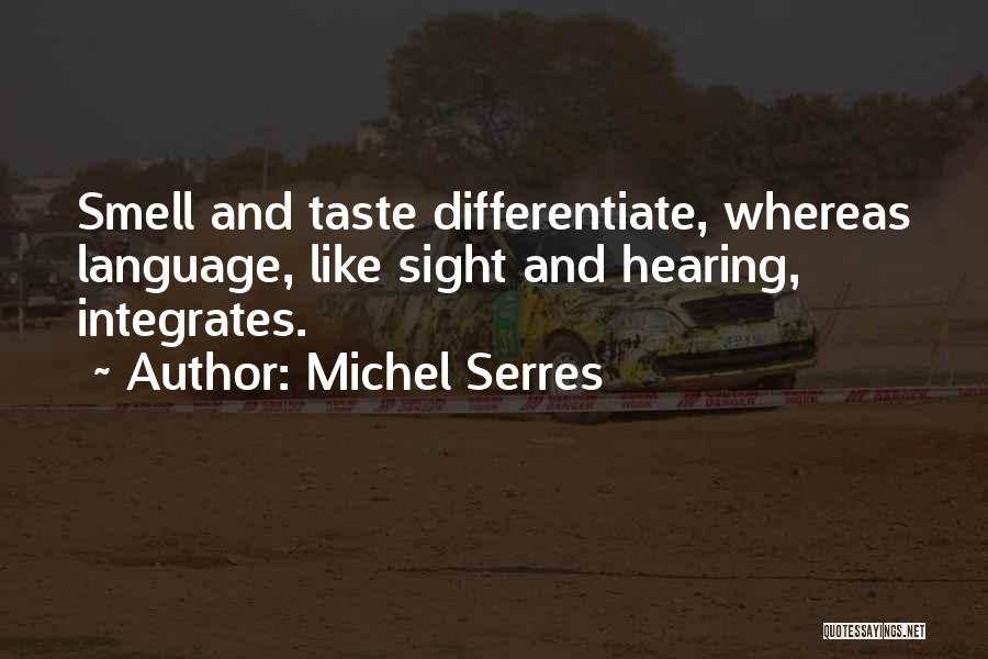 Michel Serres Quotes 402904