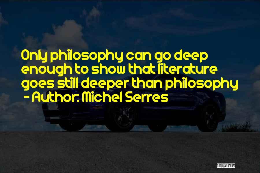 Michel Serres Quotes 573267