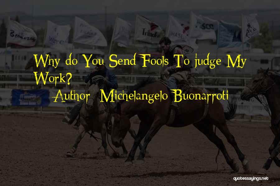 Michelangelo Buonarroti Quotes 1562192
