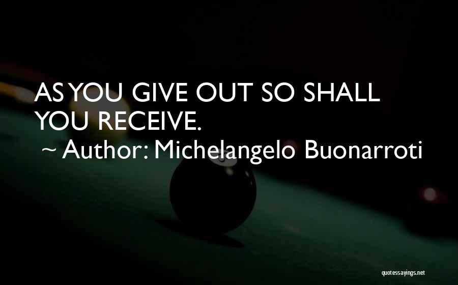 Michelangelo Buonarroti Quotes 2205141