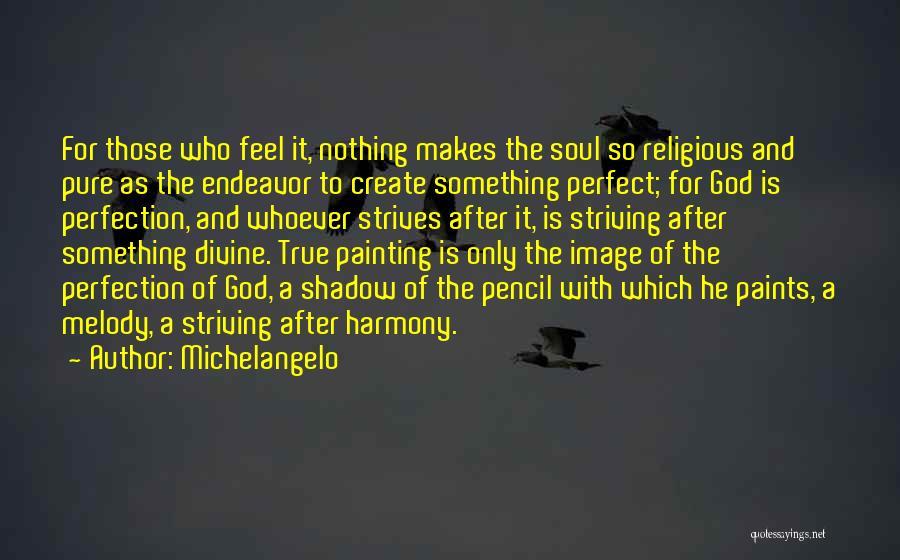 Michelangelo Quotes 1387612