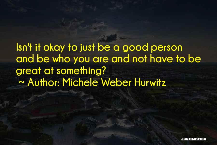 Michele Weber Hurwitz Quotes 1313797