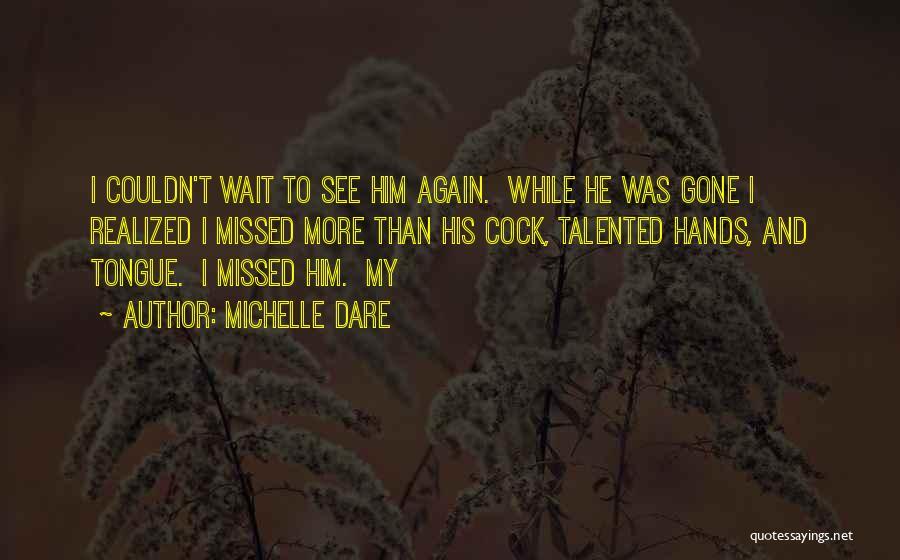 Michelle Dare Quotes 1011848