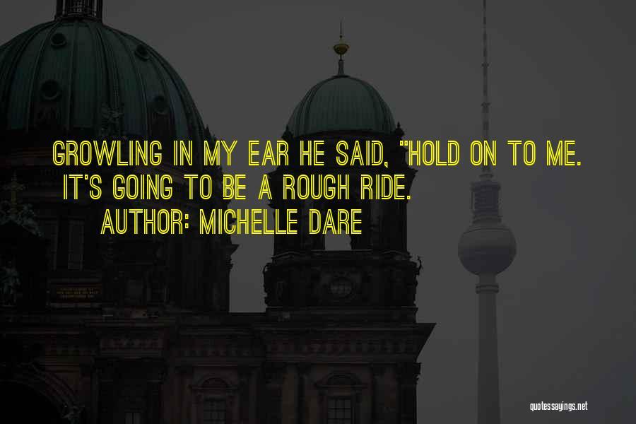 Michelle Dare Quotes 845406