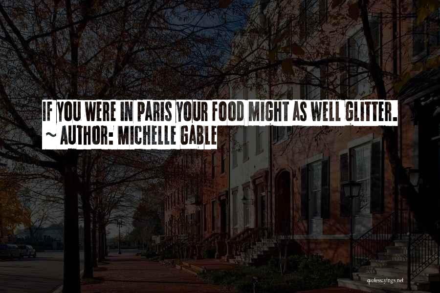 Michelle Gable Quotes 1056429