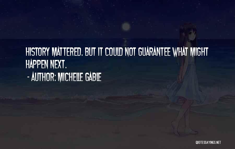Michelle Gable Quotes 421693