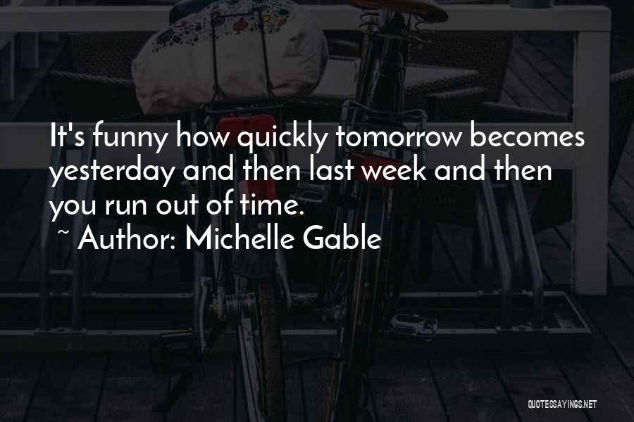 Michelle Gable Quotes 564425