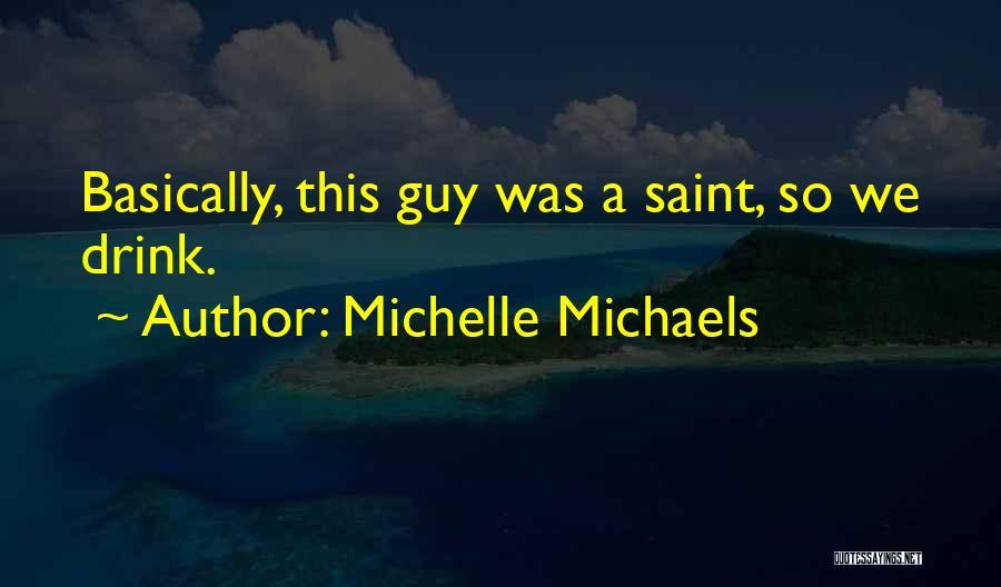 Michelle Michaels Quotes 918196